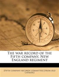 The war record of the Fifth company, New England regiment