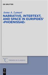 """Narrative, Intertext, and Space in Euripides' """"Phoenissae"""""""