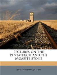 Lectures on the Pentateuch and the Moabite stone