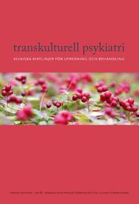 Transkulturell psykiatri : kliniska riktlinjer för utredning och behandling