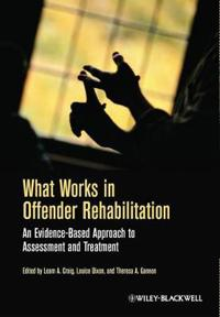 What Works in Offender Rehabilitation: An Evidence-Based Approach to Assess