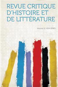 Revue Critique D'histoire Et De Littérature Volume 12, New Series