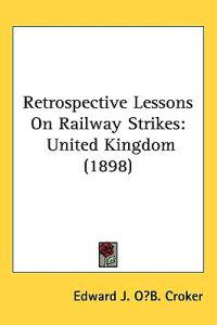 Retrospective Lessons on Railway Strikes