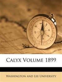 Calyx Volume 1899