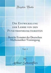 Die Entwickelung Der Lehre Von Den Punktmannigfaltigkeiten, Vol. 2