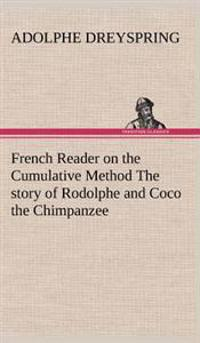 French Reader on the Cumulative Method the Story of Rodolphe and Coco the Chimpanzee