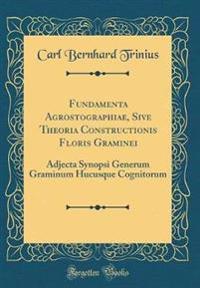 Fundamenta Agrostographiae, Sive Theoria Constructionis Floris Graminei