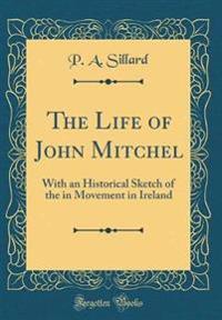 The Life of John Mitchel