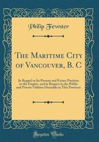 The Maritime City of Vancouver, B. C