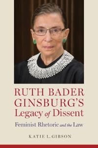 Ruth Bader Ginsburg's Legacy of Dissent
