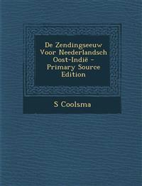 De Zendingseeuw Voor Neederlandsch Oost-Indië - Primary Source Edition