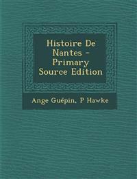 Histoire de Nantes - Primary Source Edition