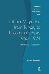 Labour Migration from Turkey to Western Europe, 1960-1974: A Multidisciplinary Analysis