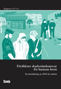 Föräldrars skadeståndsansvar för barnens brott : en utvärdering av 2010-års reform