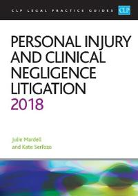 Personal injury and clinical negligence litigation 2018
