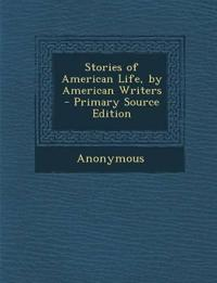Stories of American Life, by American Writers