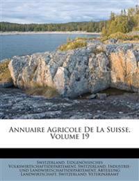 Annuaire Agricole De La Suisse, Volume 19