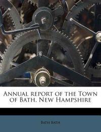 Annual report of the Town of Bath, New Hampshire