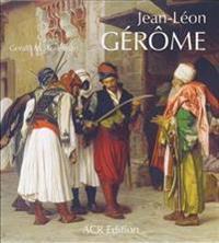 Jean-Lon Grme: Monographie Rvise Et Catalogue Raisonn MIS Jour