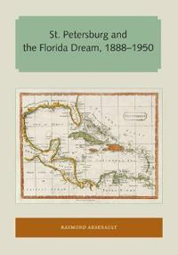 St. Petersburg and the Florida Dream, 1888-1950