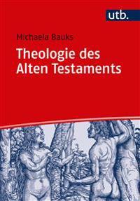 Theologie Des Alten Testaments: Religionsgeschichtliche Und Bibelhermeneutische Perspektiven