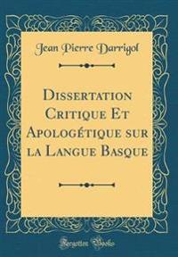 Dissertation Critique Et Apologetique Sur La Langue Basque (Classic Reprint)