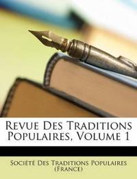 Revue Des Traditions Populaires, Volume 1