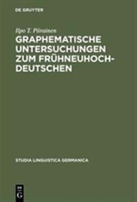 Graphematische Untersuchungen Zum Fruhneuhochdeutschen