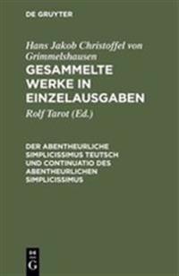 Der Abentheurliche Simplicissimus Teutsch Und Continuatio Des Abentheurlichen Simplicissimus
