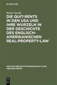 Die Quit-rents in Den USA Und Ihre Wurzeln in Der Geschichte Des Englisch-amerikanischen Real-property-law