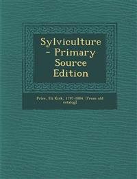 Sylviculture - Primary Source Edition