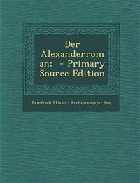 Der Alexanderroman;  - Primary Source Edition