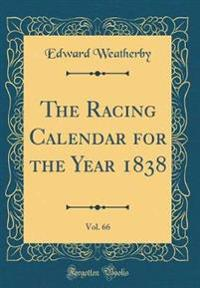 The Racing Calendar for the Year 1838, Vol. 66 (Classic Reprint)