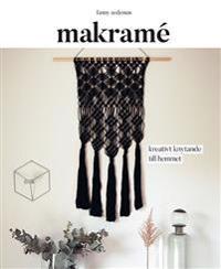 Makramé : kreativt knytande till hemmet