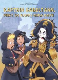 Kaptein Sabeltann, Pinky og Ravn i Abra havn