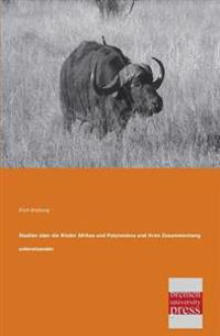 Studien Uber Die Rinder Afrikas Und Polynesiens Und Ihren Zusammenhang Untereinander