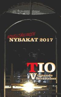 Nybakat 2017: TIO vinnande noveller