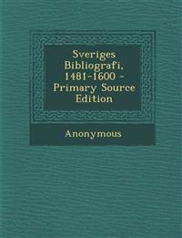 Sveriges Bibliografi, 1481-1600 - Primary Source Edition