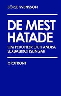 De mest hatade : om pedofiler och andra sexualbrottslingar