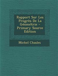 Rapport Sur Les Progrès De La Géométrie