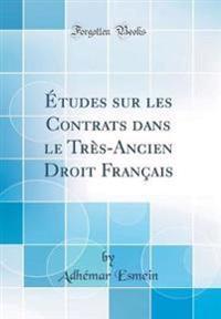 Études sur les Contrats dans le Très-Ancien Droit Français (Classic Reprint)