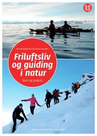 Friluftsliv og guiding i natur; teori og praksis -  pdf epub