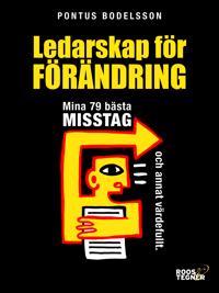 Ledarskap för förändring : mina 79 bästa misstag och annat värdefullt