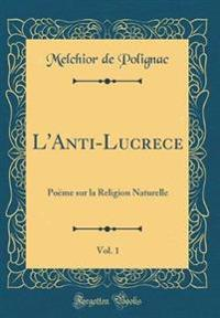 L'Anti-Lucrece, Vol. 1