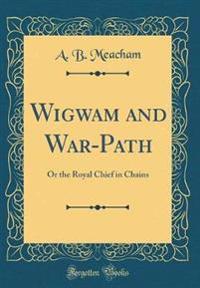 Wigwam and War-Path