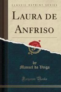 Laura de Anfriso (Classic Reprint)