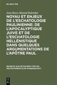 Noyau Et Enjeux De L'eschatologie Paulinienne