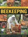 Complete step-by-step book of beekeeping - a practical guide to beekeeping,