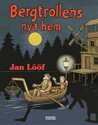 Bergtrollens nya hem - Jan Lööf - böcker (9789178030279)     Bokhandel
