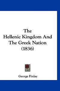 The Hellenic Kingdom And The Greek Nation (1836)